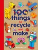 100 Things To Recycle And Make - Hayes, Fiona - ISBN: 9781786039798
