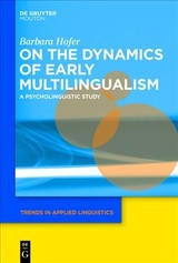 On The Dynamics Of Early Multilingualism - Hofer, Barbara - ISBN: 9781501515903
