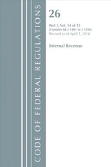 Code Of Federal Regulations, Title 26 Internal Revenue 1.1401-1.1550, Revised As Of April 1, 2018 - Office Of The Federal Register (u.s.) - ISBN: 9781641430982