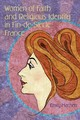 Women Of Faith And Religious Identity In Fin-de-siecle France - Machen, Emily - ISBN: 9780815636090