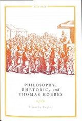 Philosophy, Rhetoric, And Thomas Hobbes - Raylor, Timothy - ISBN: 9780198829690