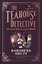 Old Man In The Corner: The Teahouse Detective - Orczy, Baroness - ISBN: 9781782275237