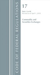 Code Of Federal Regulations, Title 17 Commodity And Securities Exchanges 1-40, Revised As Of April 1, 2018 - Office Of The Federal Register (u.s.) - ISBN: 9781641430531