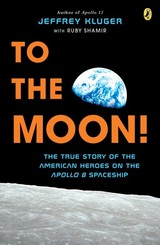 To The Moon! - Kluger, Jeffrey - ISBN: 9781524741037