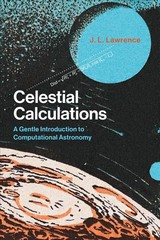 Celestial Calculations - Lawrence, J. L. (chief Technology Officer, Solers, Inc.) - ISBN: 9780262536639