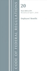 Code Of Federal Regulations, Title 20 Employee Benefits 400-499, Revised As Of April 1, 2018 - Office Of The Federal Register (u.s.) - ISBN: 9781641430630