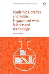 Academic Libraries And Public Engagement With Science And Technology - Harrington - ISBN: 9780081021248
