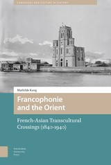 Francophonie and the Orient - Mathilde  Kang - ISBN: 9789048540273