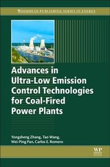 Advances In Ultra-low Emission Control Technologies For Coal-fired Power Plants - Romero, Carlos E. (director And Principal Research Scientist, Energy Research Center, Lehigh University, Bethlehem, Pa, Usa); Pan, Wei-ping (professor, Department Of Chemistry, Director Of Combustion Science And Environmental Technology, Western Kentucky University, Usa); Wang, Tao (professor, Director Of The Structural Lab, Institute Of Engineering Mechanics, China Earthquake Administration, Beijing, China); Zhang, Yongsheng (school Of Energy, Power And Mechanical Engineering, North China Electric Power University, Beijing, China) - ISBN: 9780081024188