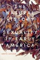 The Natural History Of Sexuality In Early America - Lafleur, Greta - ISBN: 9781421426433