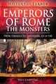 Emperors Of Rome: The Monsters - Paul, Chrystal, - ISBN: 9781526728852