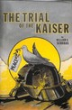 Trial Of The Kaiser - Schabas, William A. (professor Of International Law, Professor Of Internati... - ISBN: 9780198833857