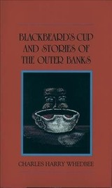 Blackbeard's Cup And Stories Of The Outer Banks - Whedbee, Charles Harry - ISBN: 9780895870704