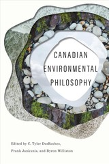 Canadian Environmental Philosophy - Desroches, C. Tyler (EDT)/ Jankunis, Frank (EDT)/ Williston, Byron (EDT) - ISBN: 9780773556676