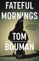 Fateful Mornings - Bouman, Tom - ISBN: 9780571327775