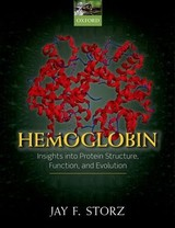 Hemoglobin - Storz, Jay F. (susan J. Rosowski Professor Of Biology, School Of Biological Sciences, University Of Nebraska, Usa) - ISBN: 9780198810681