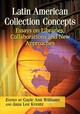 Latin American Collection Concepts - Williams, Gayle Ann (EDT)/ Krentz, Jana Lee (EDT) - ISBN: 9781476667591