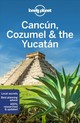 Lonely Planet Cancun, Cozumel & The Yucatan - Hecht, John; Butler, Stuart; Harrell, Ashley; Bartlett, Ray; Lonely Planet - ISBN: 9781786574879