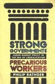 Strong Governments, Precarious Workers - Rathgeb, Philip - ISBN: 9781501730580