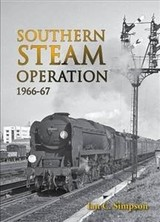 Southern Steam Operation 1966-67 - Simpson, Ian C. - ISBN: 9780711038677