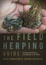 Field Herping Guide - Pingleton, Mike; Holbrook, Joshua - ISBN: 9780820354583