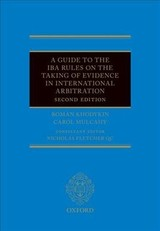 A Guide To The Iba Rules On The Taking Of Evidence In International Arbitration - Khodykin, Roman/ Mulcahy, Carol - ISBN: 9780198818342