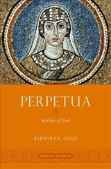 Perpetua - Gold, Barbara K. (professor Of Classics, Professor Of Classics, Hamilton College) - ISBN: 9780195385458
