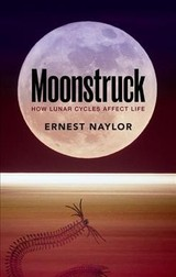 Moonstruck - Naylor, Ernest (professor Emeritus, School Of Ocean Sciences, Bangor University, Wales.) - ISBN: 9780198724223