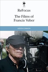 Refocus: The Films Of Francis Veber - Corson, Keith - ISBN: 9781474429481