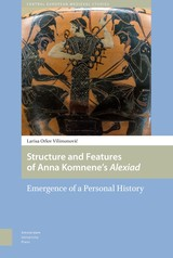Structure and Features of Anna Komneneâs Alexiad - Larisa  Villimonovic - ISBN: 9789048529643