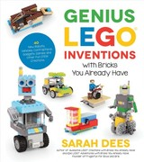 Genius Lego Inventions With Bricks You Already Have - Dees, Sarah - ISBN: 9781624146787