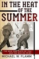 In The Heat Of The Summer - Flamm, Michael W. - ISBN: 9780812224351