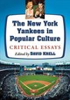 The New York Yankees In Popular Culture - Krell, David (EDT) - ISBN: 9781476674643