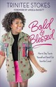 Bold And Blessed - Stokes, Trinitee - ISBN: 9780310766421