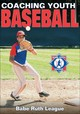Coaching Youth Baseball - Babe Ruth League, Inc. - ISBN: 9781450453400