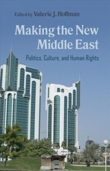 Making The New Middle East - Hoffman, Valerie J. (EDT) - ISBN: 9780815636069