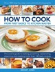 How To Cook: From First Basics To Kitchen Master - Jones, Bridget - ISBN: 9780754834571