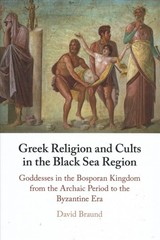 Greek Religion And Cults In The Black Sea Region - Braund, David (university Of Exeter) - ISBN: 9781107182547