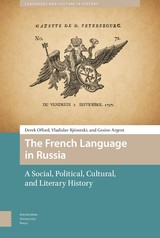 The French Language in Russia - Derek  Offord - ISBN: 9789048532766
