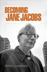 Becoming Jane Jacobs - Laurence, Peter L. - ISBN: 9780812224429