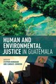 Human And Environmental Justice In Guatemala - Henighan, Stephen (EDT)/ Johnson, Candace (EDT) - ISBN: 9781487522971