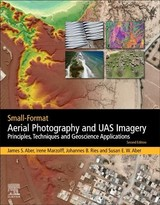 Small-Format Aerial Photography and UAS Imagery - Aber, Susan Elizabeth Ward; Ries, Johannes; Marzolff, Irene; Aber, James S. - ISBN: 9780128129425