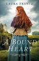 A Bound Heart - Frantz, Laura - ISBN: 9780800726645