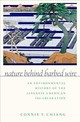 Nature Behind Barbed Wire - Chiang, Connie Y. (professor Of History And Environmental Studies, Bowdoin ... - ISBN: 9780190842062