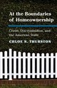 At the Boundaries of Homeownership   - Thurston, Chloe N. - ISBN: 9781108380058