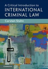 Critical Introduction To International Criminal Law - Stahn, Carsten (universiteit Leiden) - ISBN: 9781108423205