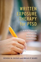 Written Exposure Therapy For Ptsd - Sloan, Denise M.; Marx, Brian P. - ISBN: 9781433830129