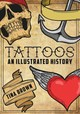 Tattoos: An Illustrated History - Brown, Tina - ISBN: 9781445680170