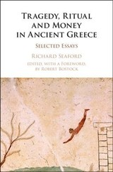 Tragedy, Ritual And Money In Ancient Greece - Seaford, Richard (university Of Exeter) - ISBN: 9781107171718