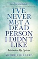 I've Never Met A Dead Person I Didn't Like - Dillard, Sherrie - ISBN: 9781785358685